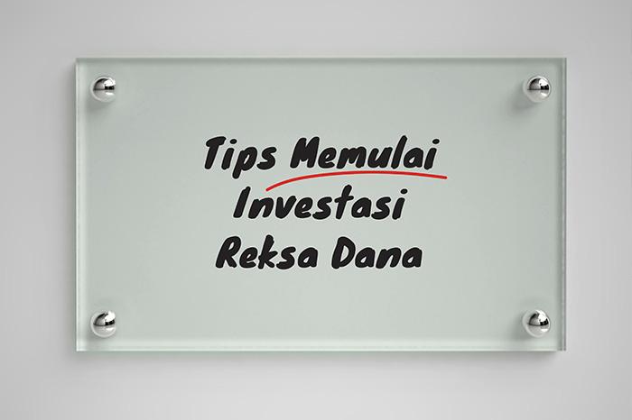 Tips Memulai Investasi Reksa Dana