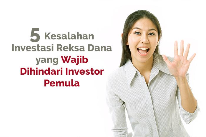 5-kesalahan-investasi-reksa-dana-yang-wajib-dihindari-investor-pemula